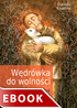 Okladka: W�DR�WKA DO WOLNO�CI