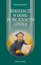Rekolekcje w domu ze św. Ignacym Loyolą