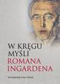 W KRĘGU MYŚLI ROMANA INGARDENA