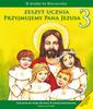 Przyjmujemy Pana Jezusa - zeszyt ucznia