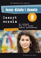 Jezus działa i zbawia - zeszyt ucznia (2013)