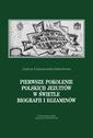 Pierwsze pokolenie polskich jezuitów w świetle biografii i egzaminów