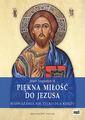 PIĘKNA MIŁOŚĆ DO JEZUSA