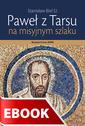Paweł z Tarsu. Na misyjnym szlaku