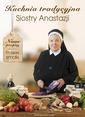 Kuchnia tradycjna Siostry Anastazji