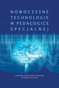 NOWOCZESNE TECHNOLOGIE W PEDAGOGICE SPECJALNEJ