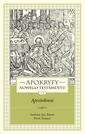 Apokryfy Nowego Testamentu. Apostołowie. Tom II, część 1