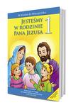 Okladka: JESTE�MY W RODZINIE PANA JEZUSA - katechizm - (wyd. 2)