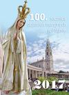Okladka: 100. ROCZNICA OBJAWIE� MARYJNYCH W FATIMIE