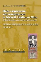 <em> ROLA I ZNACZENIE CHRZEŚCIJAŃSTWA W HISTORII I KULTURZE CHIN  od nestorianizmu do czasów współczesnych</em>
