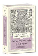 Okladka: Apokryfy Nowego Testamentu. Listy i apokalipsy chrześcijańskie. Apokryfy syryjskie. Tom III