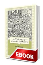 Okladka: Apokryfy Nowego Testamentu. Apostołowie. Tom II, część 1